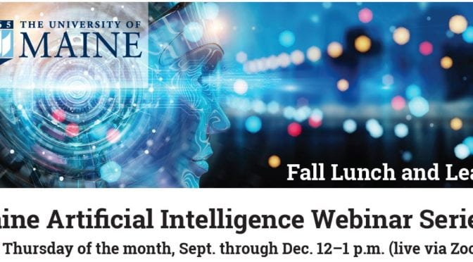 Maine Artificial Intelligence Webinar Series